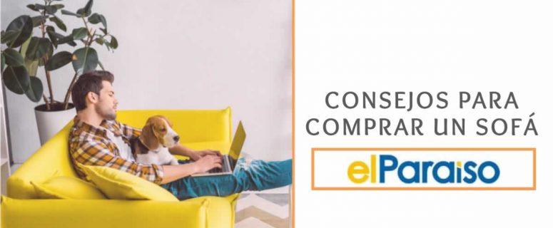 Consejos para comprar un Sofá | Muebles El Paraíso