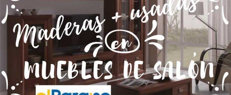 Banner maderas más usadas muebles de salón | Muebles El Paraíso